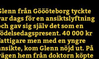 Glenn från Göööteborg tyckte var dags för en ansiktslyftning och…